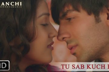 Tu Sab Kuch Re – Kaanchi (2014) Video Song doenloade for free