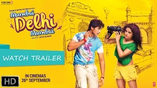 Mumbai Delhi Mumbai (2014) Hindi Movie Official Trailer 720p