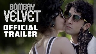 Bombay Velvet (2015) Hindi Movie Official Trailer 720P HD